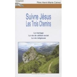 Suivre Jésus, Les Trois Chemins
