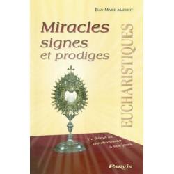 Miracles, signes et prodiges eucharistiques