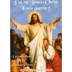 J'ai vu Jésus-Christ : Il m'a guérie !