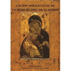 L´icône miraculeuse de la Mère de Dieu de Vladimir