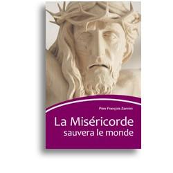La Miséricorde sauvera le monde