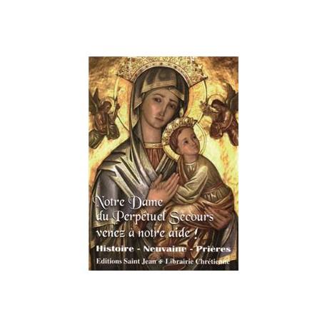 Notre Dame du Perpétuel Secours venez à notre aide !