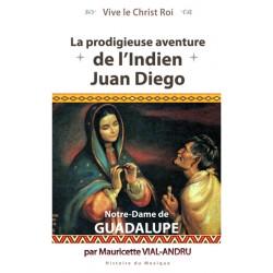 La Prodigieuse aventure de l'indien Juan Diego Notre-Dame de Guadalupe