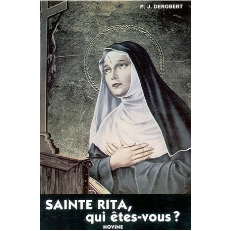 Sainte Rita, qui êtes-vous ?