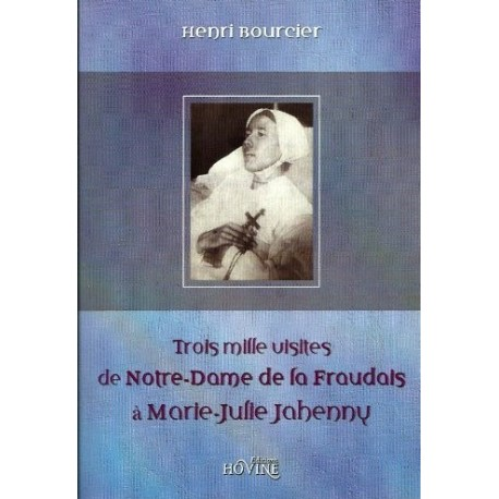 Trois mille visites de Notre-Dame de La Fraudais à Marie-Julie Jahenny