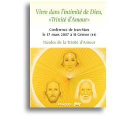 """Vivre dans l'intimité de Dieu, """"Trinité d'Amour"""""""