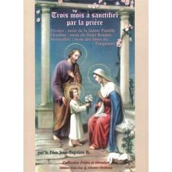 Trois mois à sanctifier par la prière